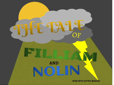 The Tale of Filliam and Nolin PART 2!!!